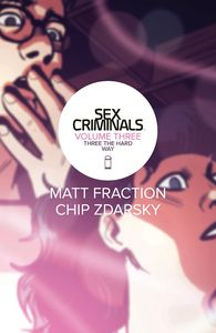 [Sex Criminals: Volume 3: Three The Hard Way (Product Image)]