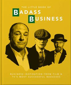 [The Little Book Of Badass Business: Criminally Good Advice (Hardcover) (Product Image)]