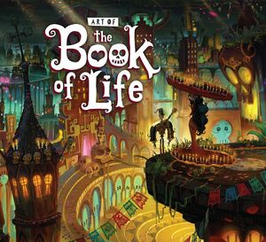 [The Art Of The Book Of Life (Hardcover) (Product Image)]