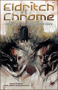 [Eldritch Chrome: Unquiet Tales of a Mythos-Haunted Future (Product Image)]