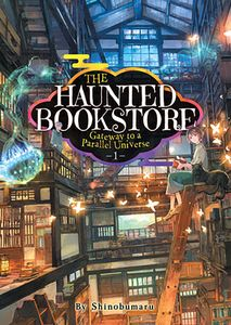 [The Haunted Bookstore: Gateway To A Parallel Universe: Volume 4 (Light Novel) (Product Image)]