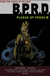 [B.P.R.D: Plague Of Frogs: Volume 1 (Hardcover) (Product Image)]