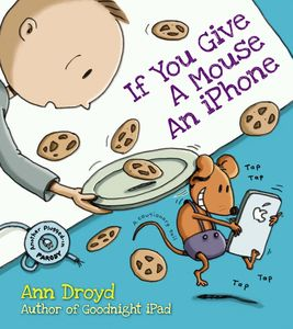 [If You Give A Mouse An iPhone (Hardcover) (Product Image)]