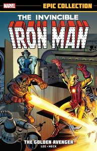 [Iron Man: Epic Collection: Golden Avenger (New Printing) (Product Image)]