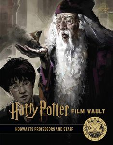 [Harry Potter: The Film Vault: Volume 11: Hogwarts Professors & Staff (Hardcover) (Product Image)]