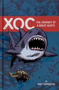 [Xoc: The Journey Of A Great White (Hardcover) (Product Image)]