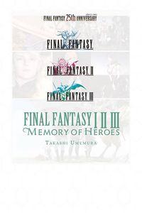 [Final Fantasy I II III: Memory Of Heroes (Light Novel) (Product Image)]