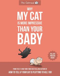 [Why My Cat Is More Impressive Than Your Baby (Product Image)]