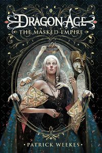 [Dragon Age: Book 4: The Masked Empire (Product Image)]