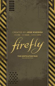 [Firefly: The Unification War (Deluxe Edition Hardcover) (Product Image)]