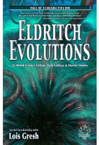 [Eldritch Evolutions: 26 Weird Science Fiction, Dark Fantasy, & Horror Stories (Product Image)]