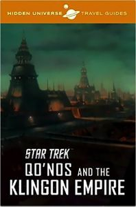 [Hidden Universe Travel Guide: Star Trek: Qo'nos Klingon Empire (Product Image)]