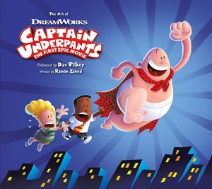 [The Art Of Captain Underpants: The First Epic Movie (Hardcover) (Product Image)]