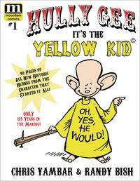 [The cover for Hully Gee: It's The Yellow Kid #1]