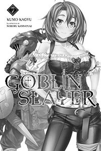 [Goblin Slayer: Volume 7 (Light Novel) (Product Image)]