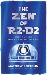[The Zen Of R2-D2: Ancient Wisdom From A Galaxy Far, Far Away (Product Image)]