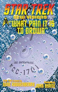 [Star Trek: New Visions: What Pain It Is To Drown (Product Image)]