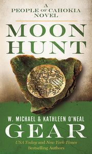 [North America's Forgotten Past: Moon Hunt: A People Of Cahokia Novel (Product Image)]