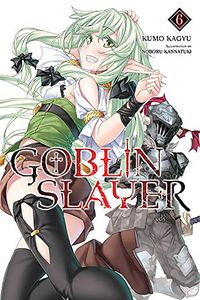 [Goblin Slayer: Volume 6 (Light Novel) (Product Image)]