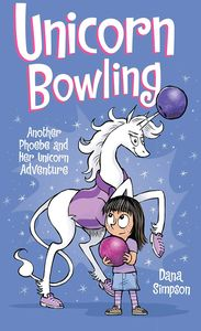 [Unicorn Bowling: Another Phoebe & Her Unicorn Adventure (Product Image)]