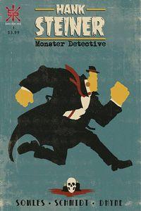 [The cover for Hank Steiner: Monster Detective #1]