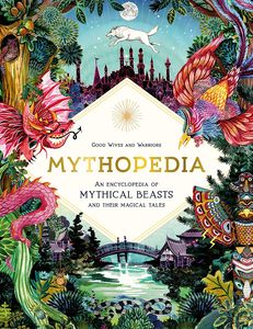 [Mythopedia: An Encyclopedia Of Mythical Beasts & Their Magical Tales (Hardcover) (Product Image)]