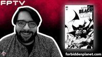 [FPTV: James Tynion IV Introduces Batman: Black & White #1! (Product Image)]