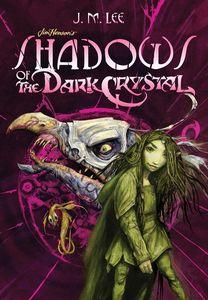 [Jim Henson's The Dark Crystal: Book 1: Shadows Of The Dark Crystal (Product Image)]