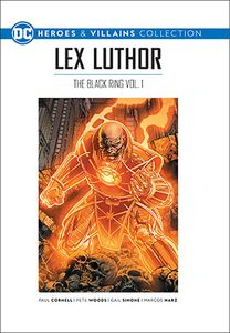 [DC: Heroes & Villains Collection: Volume 22: Lex Luthor: The Black Ring: Volume 1 (Product Image)]