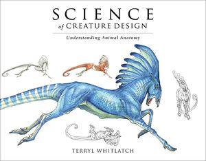 [Science Of Creature Design: Understanding Animal Anatomy (Hardcover) (Product Image)]