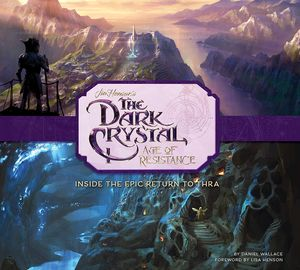 [The Art & Making Of The Dark Crystal: Age Of Resistance (Hardcover) (Product Image)]
