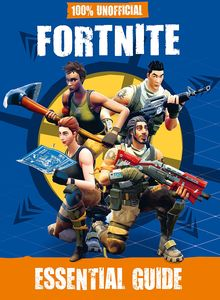 [100% Unofficial Fortnite Essential Guide (Hardcover) (Product Image)]