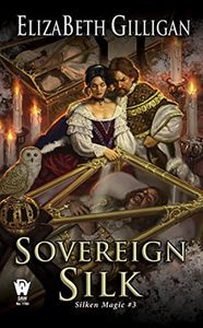 [Silken Magic: Book 3: Sovereign Silk (Product Image)]