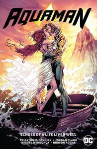 [Aquaman: Volume 4: Echoes Of A Life Well Lived (Product Image)]
