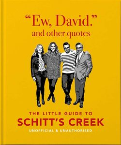 [Ew, David & Other Schitty Quotes: The Little Guide To Schitt's Creek (Hardcover) (Product Image)]