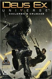 [Deus Ex: Volume 1: Children's Crusade (Product Image)]