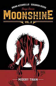 [Moonshine: Volume 2: Misery Train (Product Image)]
