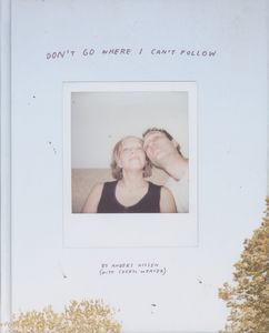 [Don't Go Where I Can't Follow (Hardcover) (Product Image)]
