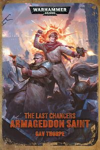 [Warhammer 40K: Last Chancers: Armageddon Saint (Product Image)]