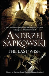 [The Witcher Saga: Book 1: The Last Wish (Product Image)]