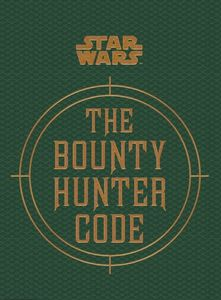 [Star Wars: Bounty Hunter Code (Hardcover) (Product Image)]