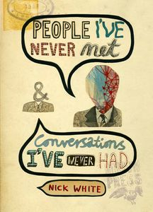 [People I've Never Met & Conversations I've Never Had (Hardcover) (Product Image)]