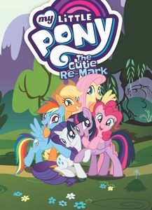 [My Little Pony: The Cutie Re-Mark (Product Image)]