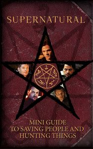 [Supernatural: Mini Book Of Saving People & Hunting Things (Hardcover) (Product Image)]