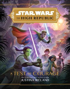 [Star Wars: The High Republic: A Test Of Courage (Hardcover) (Product Image)]