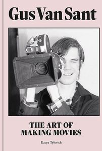 [Gus Van Sant: The Art Of Making Movies (Hardcover) (Product Image)]