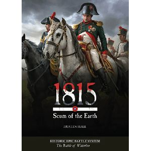 [1815: Scum Of The Earth: The Battle Of Waterloo (1st Print) (Product Image)]