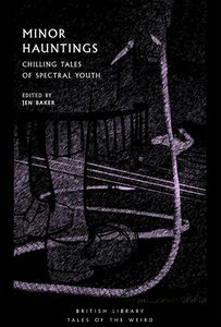 [Minor Hauntings: Chilling Tales Of Spectral Youth (Product Image)]