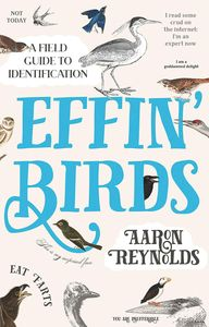 [Effin' Birds: A Field Guide To Identification (Hardcover) (Product Image)]