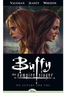 [Buffy The Vampire Slayer: Season 8: Volume 2: No Future For You (Product Image)]